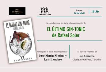Rafael Soler presenta 'El último Gin-tonic' en el Café Comercial