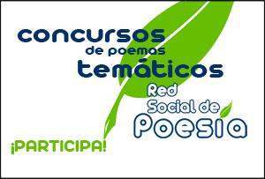 I Concurso de Poemas Temáticos Red Social de Poesía:
