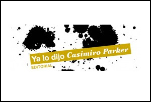 Editorial Ya lo dijo Casimiro Parker