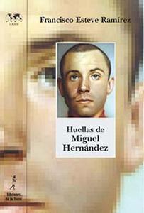'Huellas de Miguel Hernández' de Francisco Esteve
