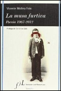 'La musa furtiva. Poesía 1967-2012' de Vicente Molina Foix