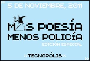 Más poesía menos policía, 2011
