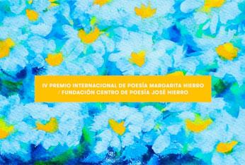 IV Premio Internacional de Poesía Margarita Hierro / Fundación Centro de Poesía José Hierro, 2020
